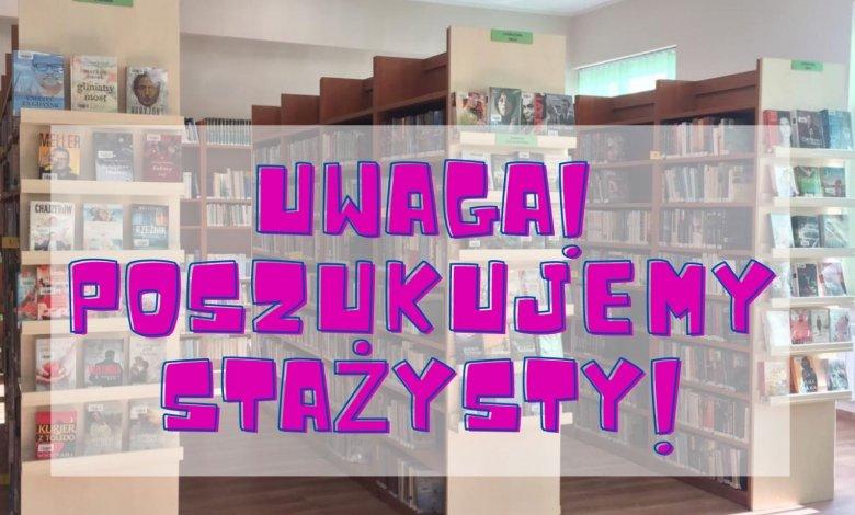 Poszukujemy stażystki/stażysty na stanowisko pomocnik bibliotekarza