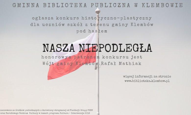 """""""Nasza Niepodległa"""" konkurs historyczno-plastyczny dla uczniów szkół z terenu gminy Klembów"""