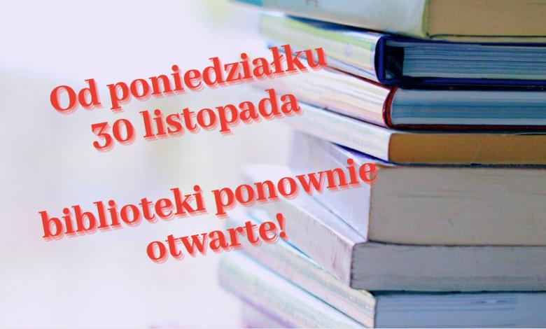 Od 30 listopada (poniedziałek) biblioteki ponownie otwarte!